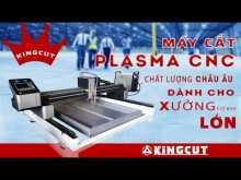 Embedded thumbnail for Máy cắt Plasma CNC Kingcut - Tiêu chuẩn Châu Âu - Bán chạy số 1 Việt Nam