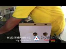 Embedded thumbnail for Máy CNC khoan lỗ khóa cửa cạnh đứng ( Bằng công nghệ quét mã vạch)